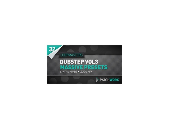 Loopmasters Dubstep Synths Vol.3 - Massive Presets