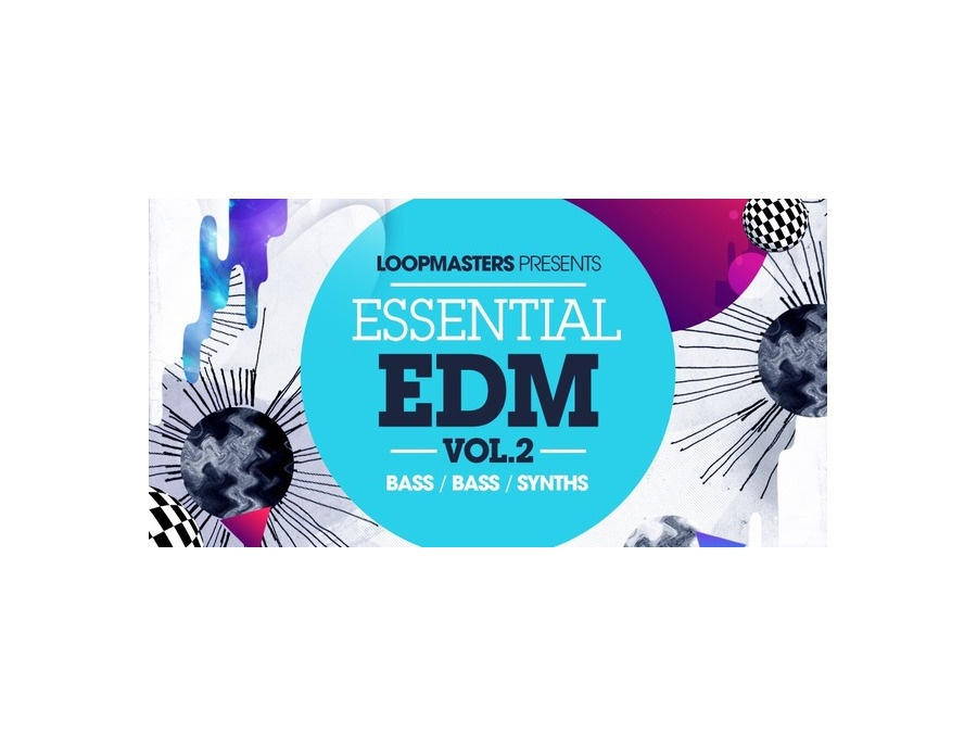 Loopmasters Essential EDM Vol.2
