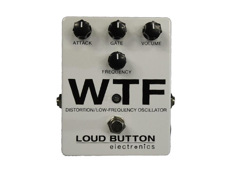 Loud Button WTF