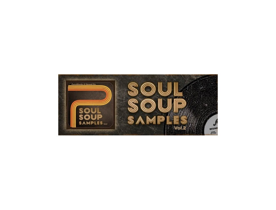 Patchbanks Soul Soup Samples Vol.2