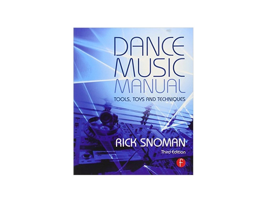 Dance music manual tools toys and techniques by rick snoman xl