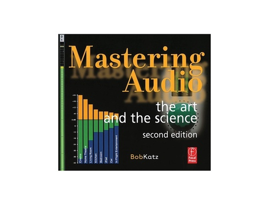 Mastering Audio: The Art and the Science by Bob Katz