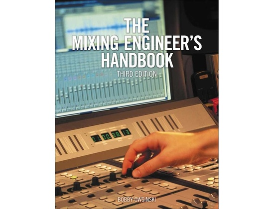 The Mixing Engineer's Handbook 3rd Edition by Bobby Owsinski