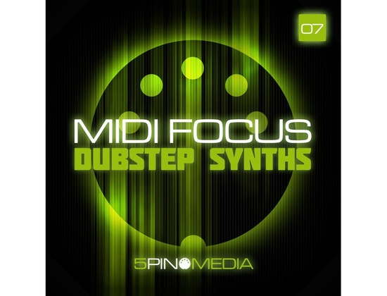 5Pin Media MIDI Focus - Dubstep Synths