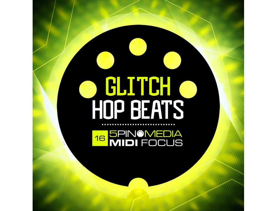 5Pin Media MIDI Focus - Glitch Hop Beats