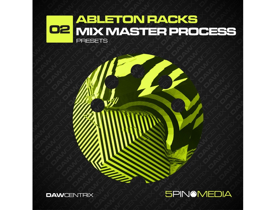 5Pin Media DAWcentrix 02 - Ableton Racks Mix Master Process