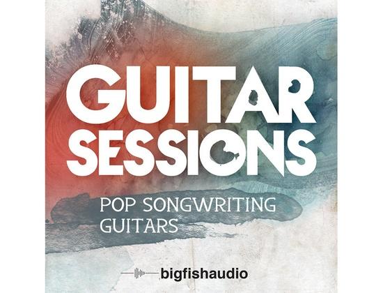 Big Fish Audio Guitar Sessions - Pop Songwriting Guitars