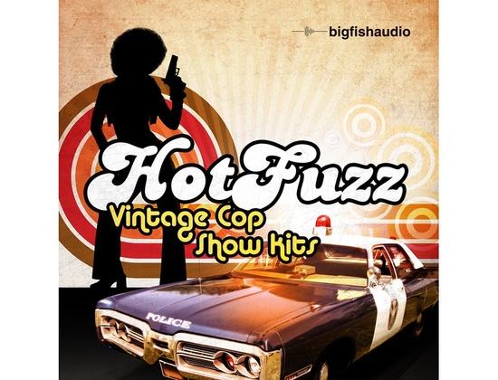 Big Fish Audio Hot Fuzz - Vintage Cop Show Kits