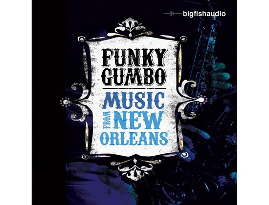 Big Fish Audio Funky Gumbo - Music from New Orleans