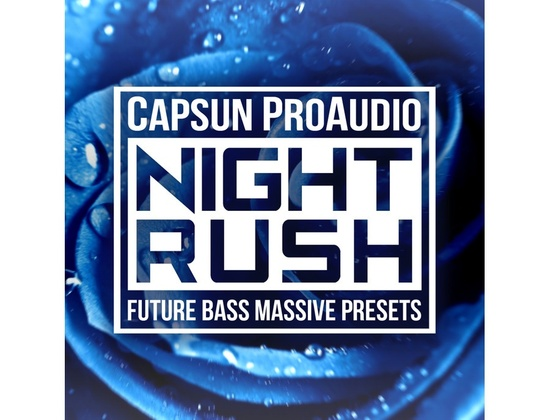 CAPSUN ProAudio Night Rush â?? Future Bass Massive Presets