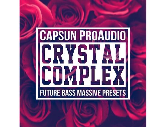 CAPSUN ProAudio Crystal Complex - Future Bass Massive Presets