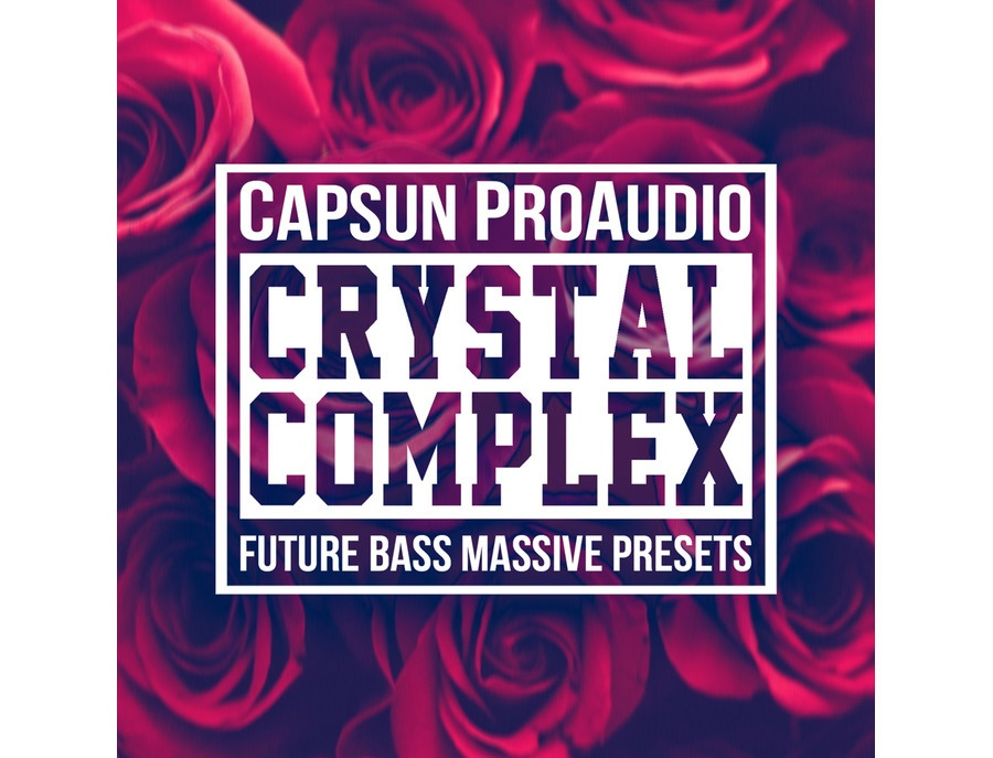 Capsun proaudio crystal complex future bass massive presets xl