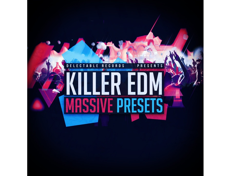 Delectable Records Killer EDM Massive Presets