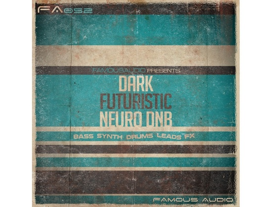 Famous Audio Dark Futuristic Neuro DnB