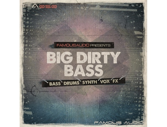Famous Audio Big Dirty Bass