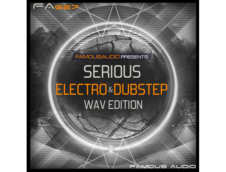 Famous Audio Serious Electro & Dubstep: WAV Edition