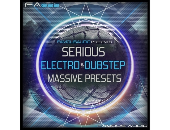 Famous Audio Serious Electro & Dubstep Massive Presets