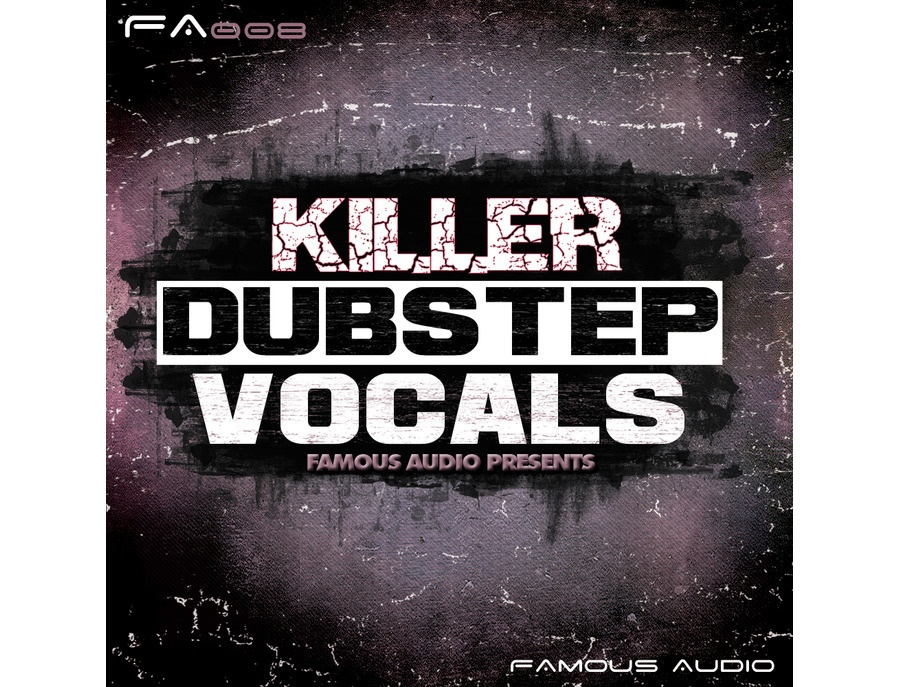 Famous Audio Killer Dubstep Vocals