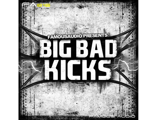 Famous Audio Big Bad Kicks