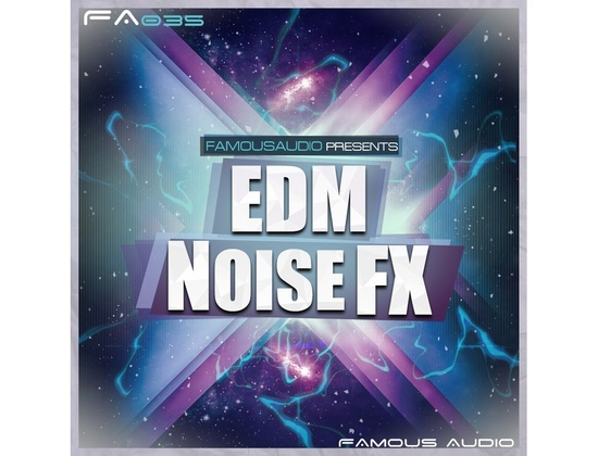 Famous Audio EDM Noise FX