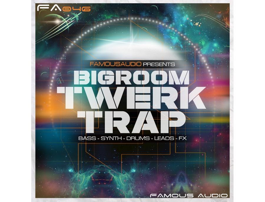 Famous audio bigroom twerk trap xl