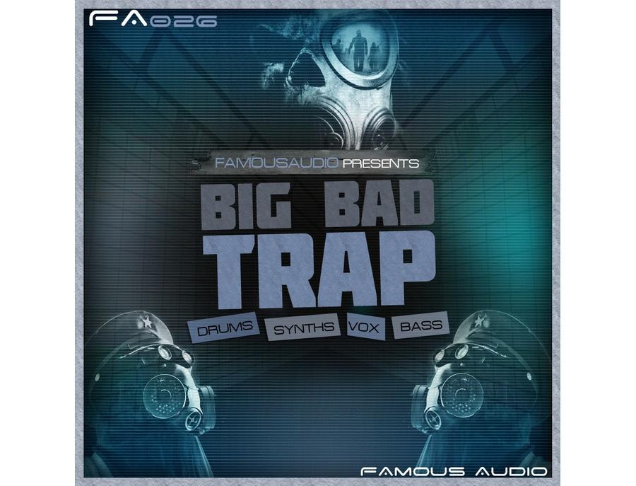 Famous Audio Big Bad Trap