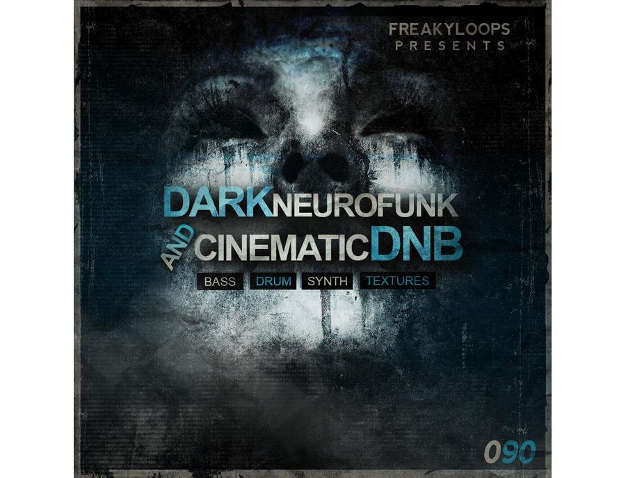 Freaky Loops Dark Neurofunk & Cinematic DnB