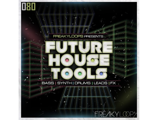 Freaky Loops Future House Tools