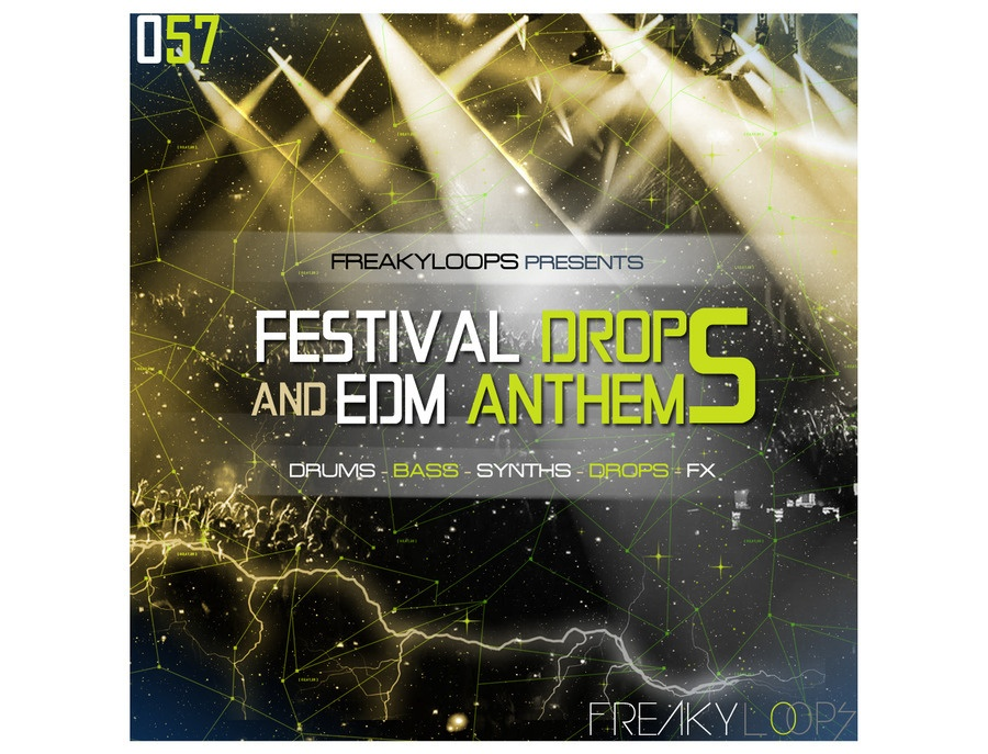 Freaky Loops Festival Drops & EDM Anthems