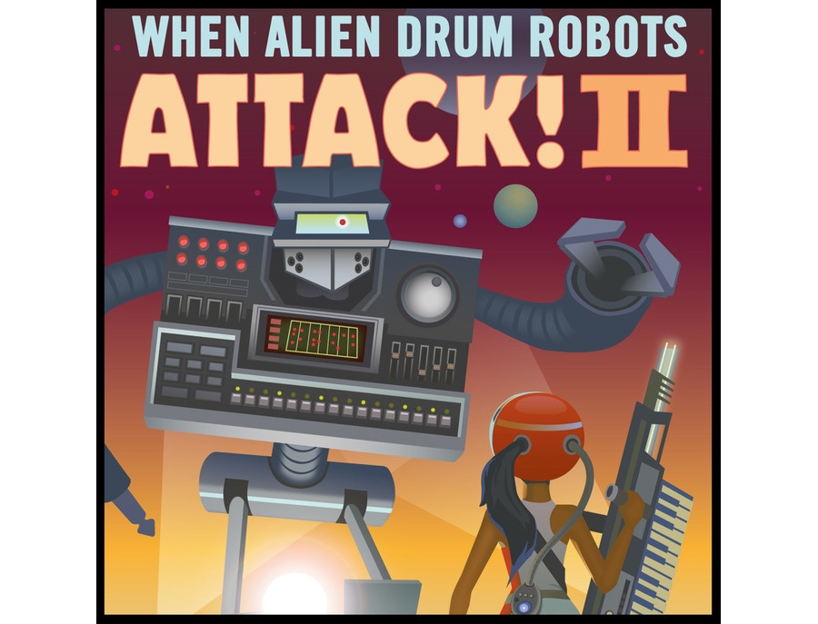 GoldBaby When Alien Drum Robots Attack 2