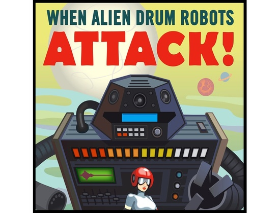 GoldBaby When Alien Drum Robots Attack