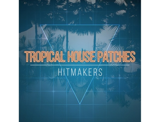 Hitmakers Tropical House Patches