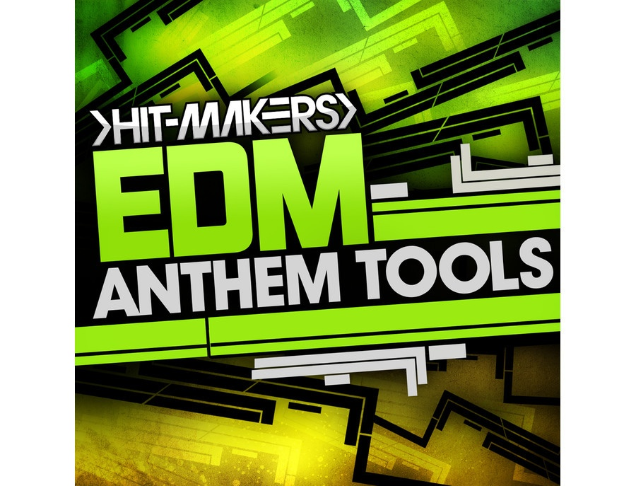 Hitmakers EDM Anthem Tools