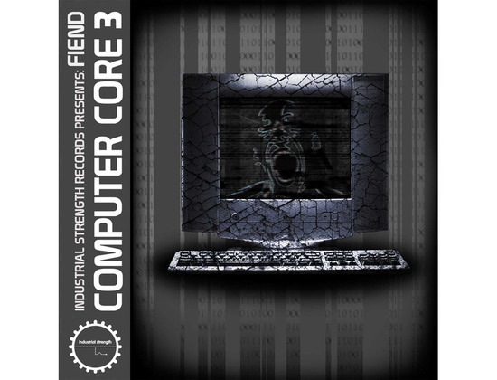 Industrial Strength Fiend - Computer Core 3