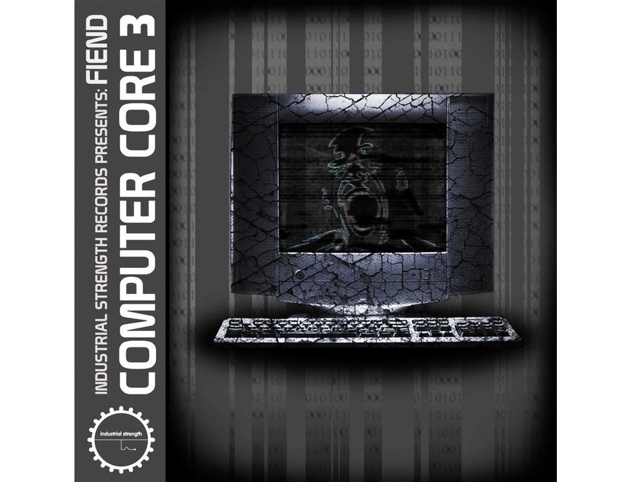 Industrial Strength Fiend - Computer Core 3