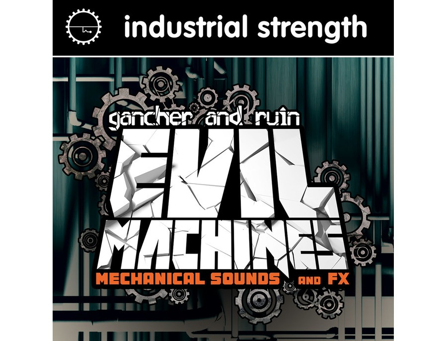 Industrial Strength Gancher & Ruin - Evil Machines