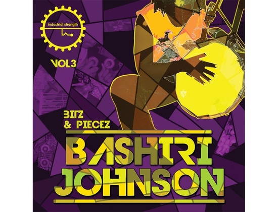 Industrial Strength Bashiri Johnson - Bitz & Piecez Vol. 3