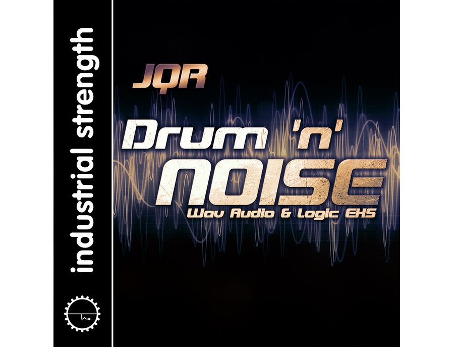 Industrial Strength JQR Drum n Noise