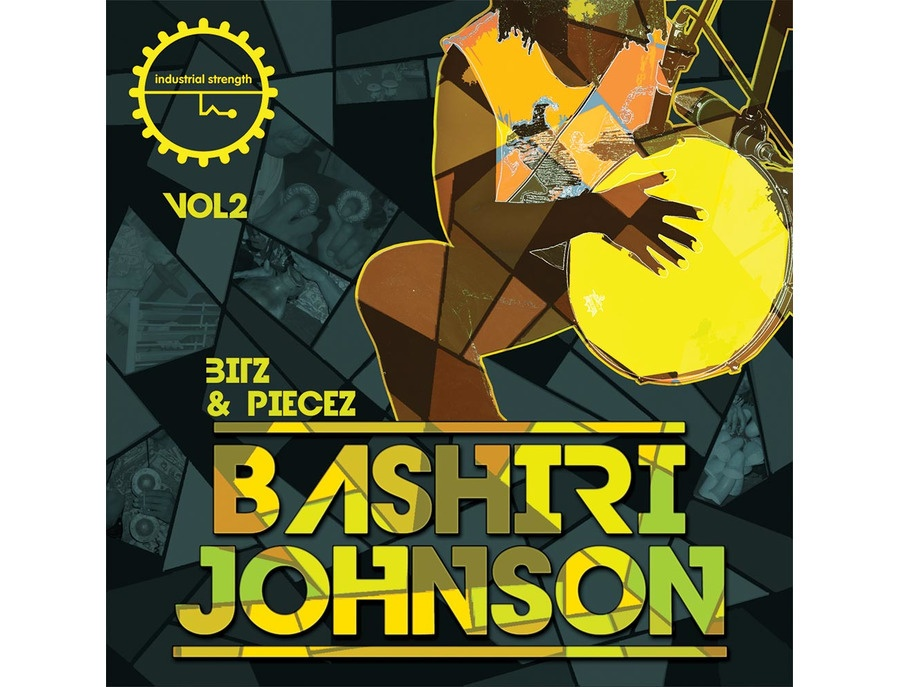 Industrial Strength Bashiri Johnson - Bitz & Piecez Vol. 2
