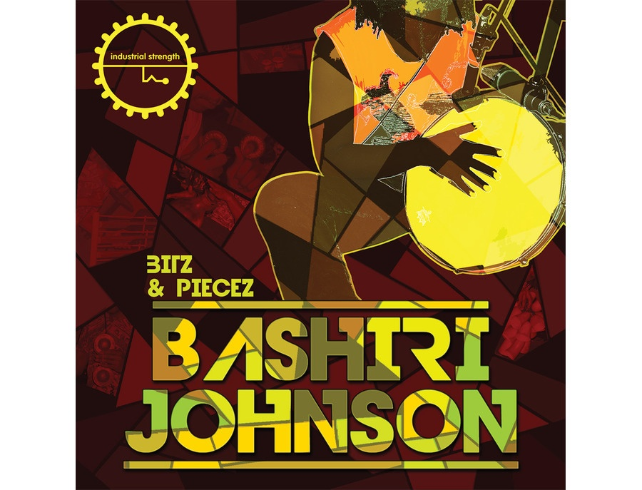 Industrial Strength Bashiri Johnson - Bitz & Piecez