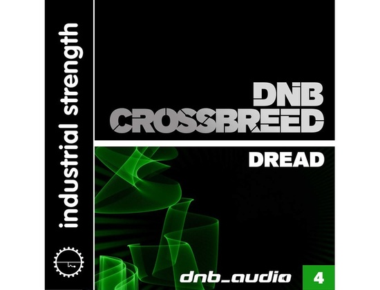Industrial Strength DnB Audio: DnB Crossbreed Dread