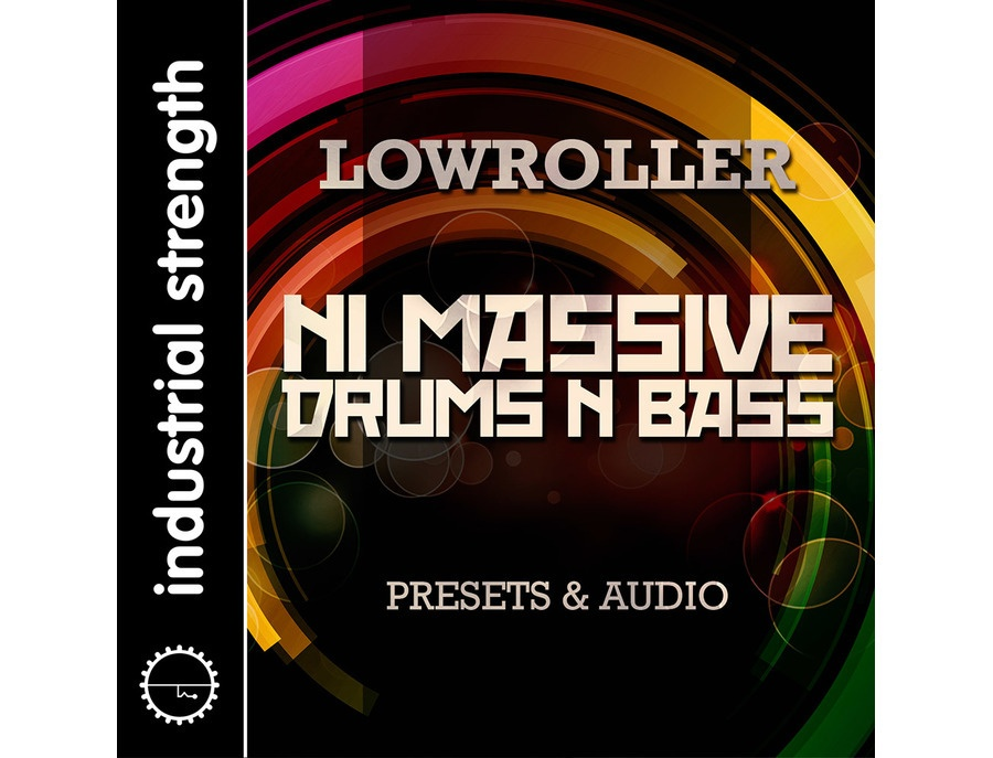 Industrial Strength Lowroller NI Massive Drum's n Bass