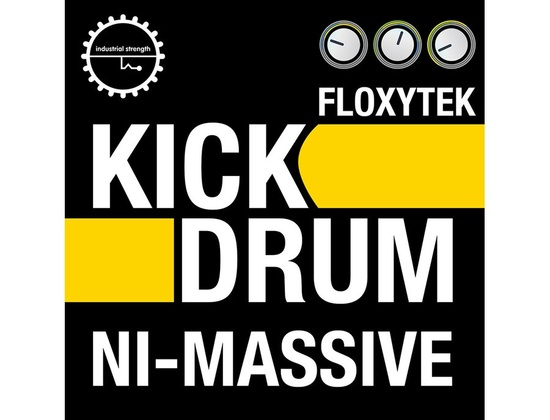 Industrial Strength Floxytek Kick Drum NI Massive