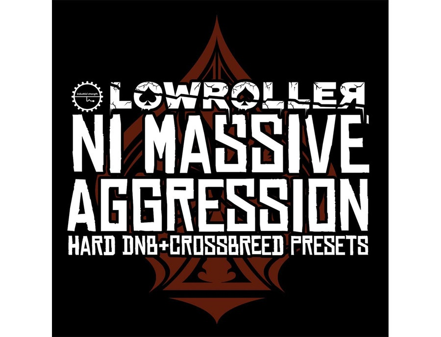 Industrial Strength Lowroller - NI Massive Aggression