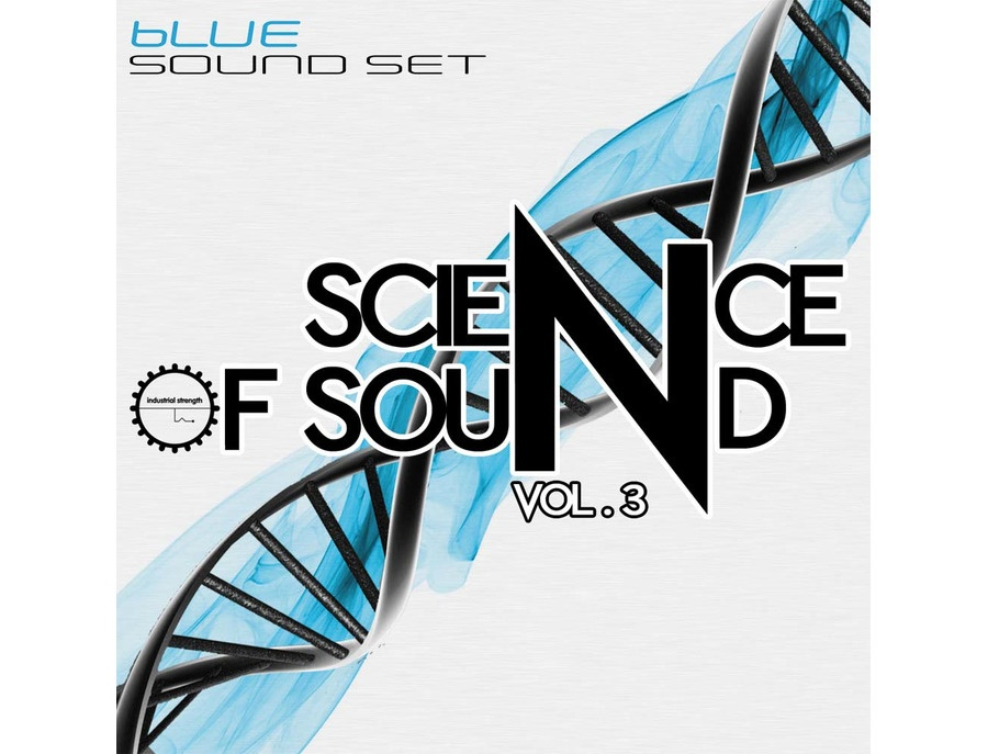 Industrial Strength Science of Sound Vol. 3  - Blue