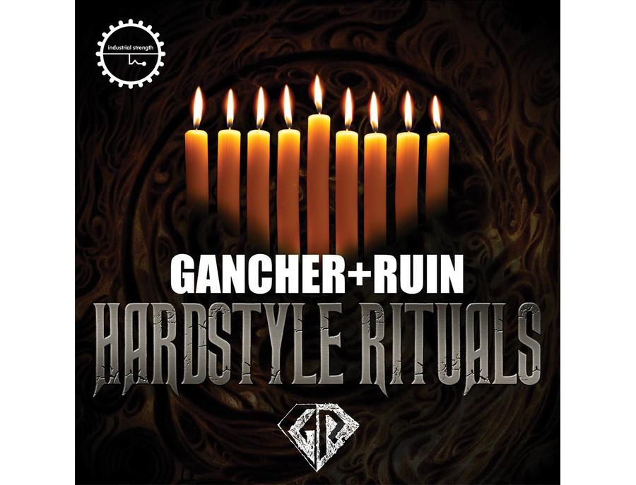 Industrial Strength Gancher & Ruin - Hardstyle Rituals