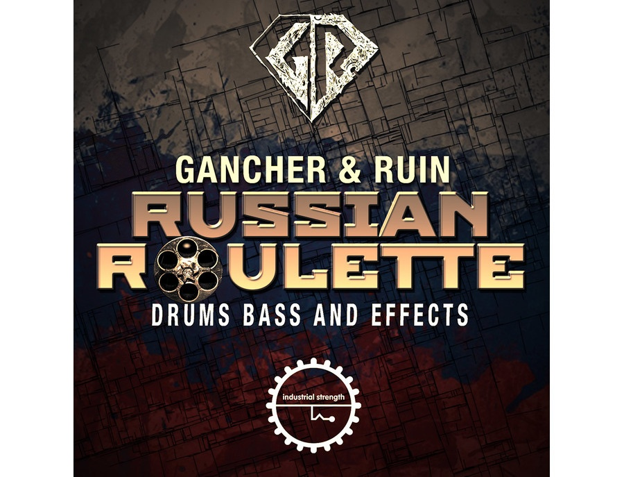 Industrial Strength Gancher & Ruin - Russian Roulette