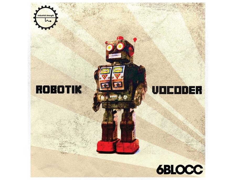 Industrial Strength 6Blocc  - Robotic Vocoder