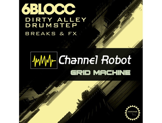 Industrial Strength 6Blocc Dirty Alley Drumstep - Kontakt Grid Machine