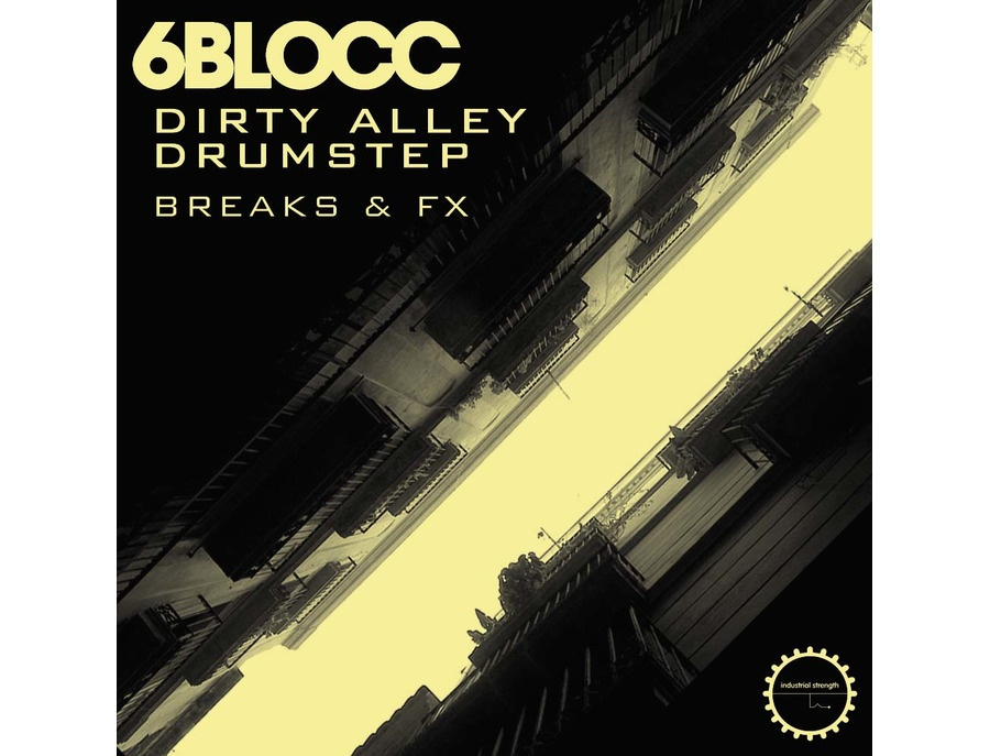 Industrial Strength 6Blocc - Dirty Alley Drumstep